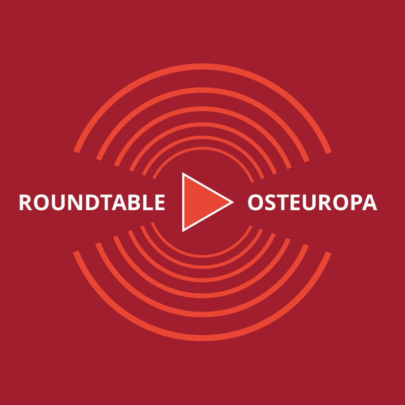 "Podcast ""Roundtable Osteuropa"""